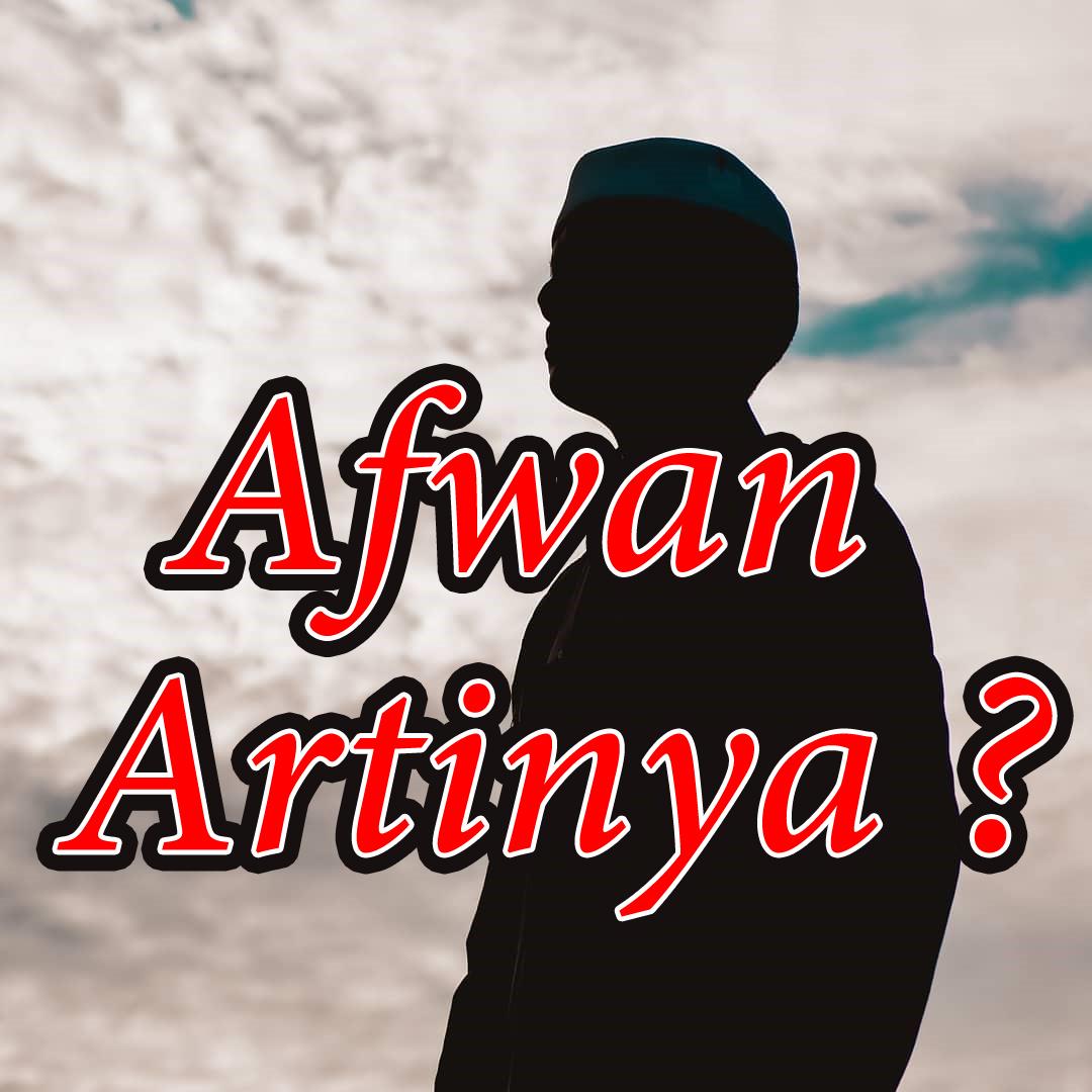 Afwan Artinya dalam bahasa arab dan islam adalah Hilyah