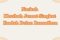 Naskah Khutbah Jumat Singkat, Ibadah Bulan Ramadhan