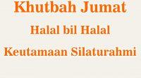 Khutbah Jumat Singkat, Halal bil Halal, Keutamaan SilaturahmiTeks Khutbah Jumat Singkat PDF