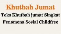 Teks Khutbah Jumat Singkat trend saat ini fenomena sosial child free